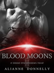 Blood Moons ebook by Alianne Donnelly