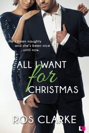 All I Want for Christmas ebook by Ros Clarke