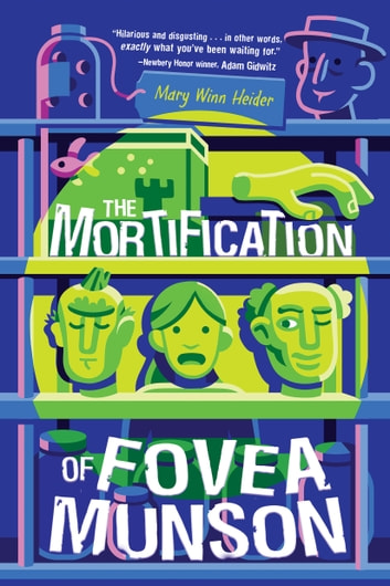 Mortification of Fovea Munson, The ebook by Mary Winn Heider