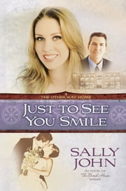 Just to See You Smile ebook by Sally John