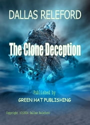 The Clone Deception ebook by Dallas Releford