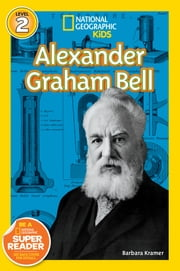 National Geographic Readers: Alexander Graham Bell ebook by Barbara Kramer