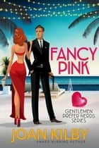 Fancy Pink - Gentlemen Prefer Nerds, #1 ebook by Joan Kilby