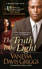 The Truth Is The Light ebook by Vanessa Davis Griggs