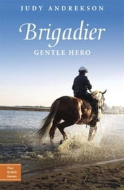 Brigadier - Gentle Hero ebook by Judy Andrekson,David Parkins