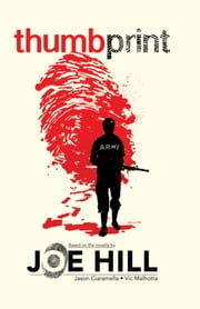 Joe Hill's Thumbprint ebook by Hill,Joe; Ciaramella,Jason; Malhotra,Vic