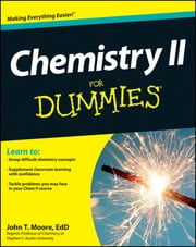 Chemistry II For Dummies ebook by John T. Moore