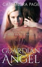 Guardian Angel ebook by Cassandra Page