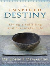 Inspired Destiny ebook by John Demartini
