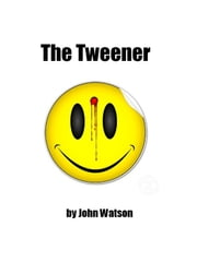 The Tweener ebook by John Watson