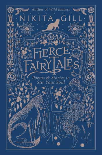 Fierce Fairytales - Poems and Stories to Stir Your Soul ebook by Nikita Gill