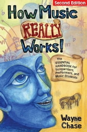 How Music Really Works!: The Essential Handbook for Songwriters, Performers, and Music Students ebook by Kobo.Web.Store.Products.Fields.ContributorFieldViewModel