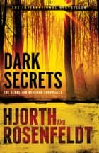 Dark Secrets ebook by Michael Hjorth, Hans Rosenfeldt