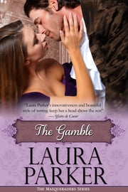 The Gamble - The Masqueraders Series - Book Five ebook by Laura Parker