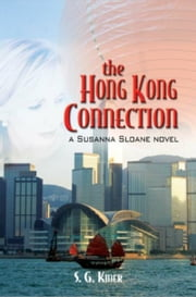 The Hong Kong Connection - A Susanna Sloane Novel ebook by S. G. Kiner