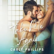 Take Me Again audiobook by Carly Phillips