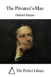 The Privateer's-Man ebook by Frederick Marryat