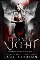 Eternal Night ebook by Jade Kerrion