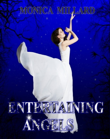 Entertaining Angels ebook by Monica Millard