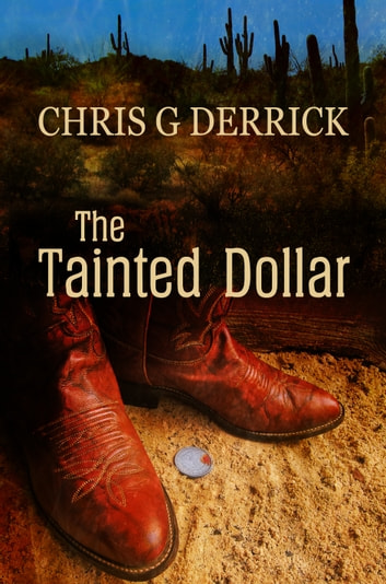The Tainted Dollar ebook by Chris G. Derrick