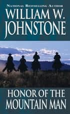 Honor of the Mountain Man ebook by William W. Johnstone
