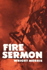 Fire Sermon ebook by Wright Morris
