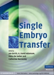 Single Embryo Transfer ebook by Jan Gerris,G. David Adamson,Petra de De Sutter,Catherine Racowsky
