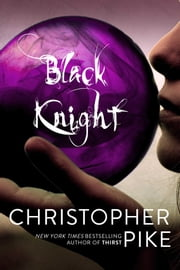 Black Knight ebook by Christopher Pike
