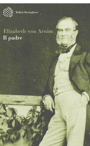 Il padre ebook by Elizabeth von Arnim