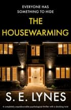 The Housewarming - A completely unputdownable psychological thriller with a shocking twist eBook by S.E. Lynes