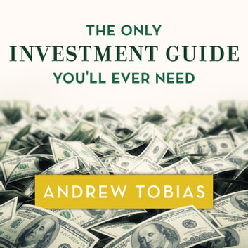 The Only Investment Guide You'll Ever Need audiobook by Andrew Tobias