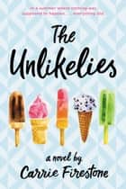 The Unlikelies ebook by Carrie Firestone