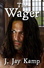 The Wager ebook by J. Jay Kamp