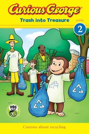 Curious George: Trash into Treasure (CGTV Reader) ebook by H. A. Rey