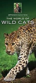 The World of Wild Cats ebook by Jeffrey Corwin,James Kavanagh,Waterford Press