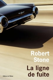 La Ligne de fuite ebook by Robert Stone