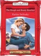 The Rough and Ready Rancher (Mills & Boon Desire) ebook by Kathie DeNosky