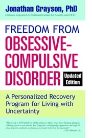 Freedom from Obsessive Compulsive Disorder (Updated Edition) ebook by Jonathan Grayson