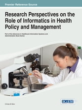 Research Perspectives on the Role of Informatics in Health Policy and Management ebook by