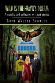 WILD IS THE HAWK'S DREAM ebook by Ruth Wildes Schuler