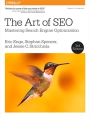 The Art of SEO - Mastering Search Engine Optimization ebook by Eric Enge,Stephan Spencer,Jessie Stricchiola