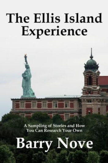The Ellis Island Experience ebook by Barry Nove