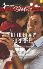 Yuletide Baby Surprise ebook by Catherine Mann