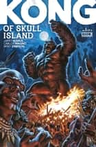 Kong of Skull Island #1 ebook by James Asmus, Carlos Magno