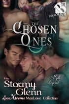 The Chosen Ones ebook by Stormy Glenn