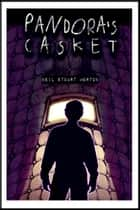 Pandora's Casket ebook by Neil Stuart Morton