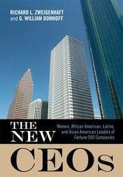 The New CEOs - Women, African American, Latino, and Asian American Leaders of Fortune 500 Companies ebook by Richard L. Zweigenhaft,G. William Domhoff