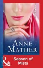 Season Of Mists (Mills & Boon Modern) ebook by Anne Mather