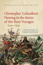 Christopher Columbus's Naming in the 'diarios' of the Four Voyages (1492-1504) ebook by Evelina Guzauskyte