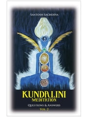 Kundalini Meditation - Vol. 2 - Questions & Answers ebook by Santosh Sachdeva